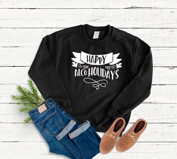 Alcoholidays heureux, Noël pull, Sweat pull unisexe drôle, pull Sweat de Noël laid, tenue de fête de Noël, vacances sarcastique 4e3947