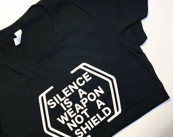 Silence is a Weapon T-Shirt