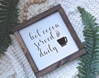 Hot Cocoa Served Daily Framed Wooden Sign, Cocoa Bar Sign, Hot Chocolate Sign, Farmhouse Hot Cocoa Sign, Hot Cocoa Sign Decor, Coffee Bar