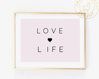 Love Life Art Print, Art Print, Girly Art, Glam Art print, Nursery Art, Office Art, Love Life,Love Life print,Inspirational Art,Motivational