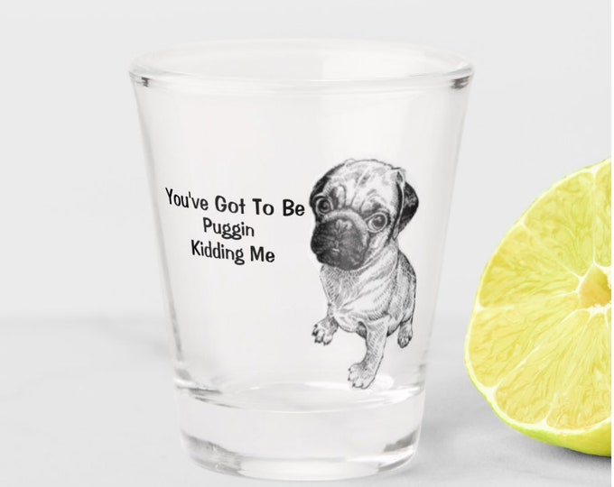 Funny Pug Shot Glass, Pug Shot glass, Funny Shot glass, Dog Shot glass, Pug Gift, Funny Pug Gift, Shot Glass, Pug Dog Owner Gifts,