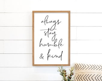 home wall decor | always stay humble and kind sign | farmhouse wood signs | home decor sign | wooden signs for home | living room wall decor