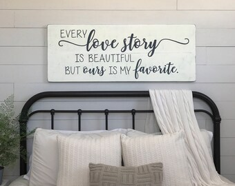 "Large bedroom sign | Every love story is beautiful but ours is my favorite | bedroom wall decor | wood signs | bedroom sign | 48"" x 18.5"""