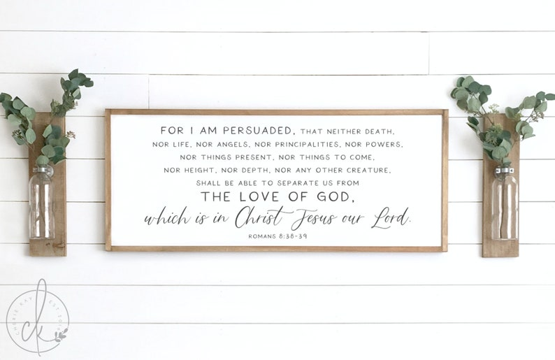 scripture sign  Romans 8:38-39  for I am persuaded sign  image 0