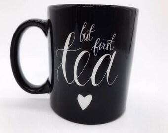 But First Tea - Tea/Coffee Mug