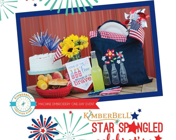 Kimberbell - Star Spangled Celebration- Virtual Event - Jun 14, 2021- Machine Embroidery - 1 Day Virtual Event from the Comfort of your HOME