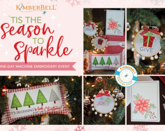 Kimberbell - Tis the Season to Sparkle - Virtual Event - Nov 1, 2021 - Embroidery- 1 Day Virtual Event - Class from the Comfort of your HOME