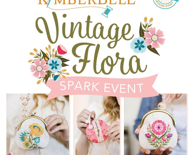 Kimberbell - Vintage Flora - Virtual Event -Mar 8, 2021-Machine Embroidery - 1/2 Day Virtual Event - Class from the Comfort of your HOME