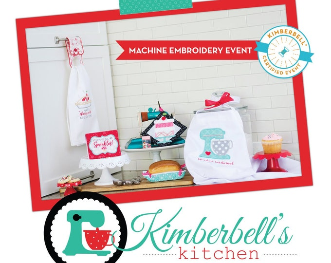 Kimberbell - Kimberbell's Kitchen - Virtual Event - March 20-21, 2021- Embroidery - 2 Day Virtual Event -Class from the Comfort of your HOME