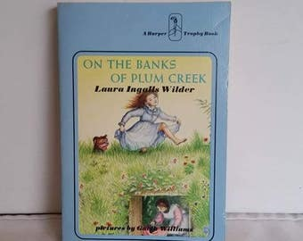 Laura Ingalls Wilder, On the Banks of Plumcreek, Vintage Paperback, 1970, by Garth Williams Little House on the Prairie Series, Kids Book