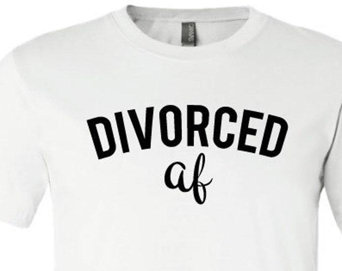 Divorced AF - T-Shirt