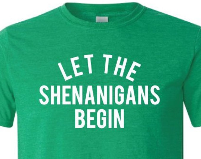 Let the Shenanigans Begin - T-Shirt