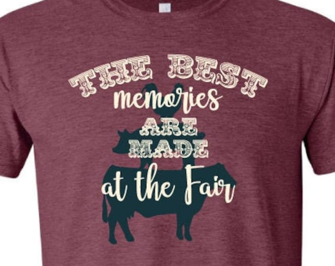 The Best Memories are made at the Fair  - T-Shirt