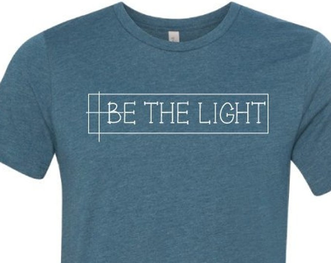 Be the Light - T-Shirt