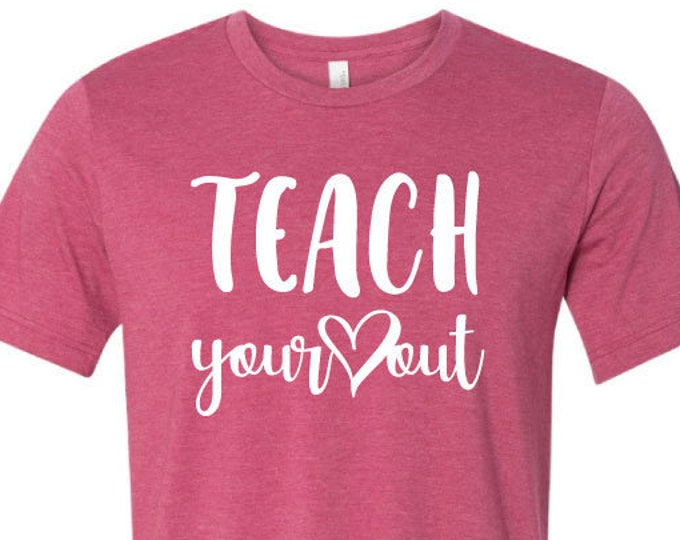 Teach Your Heart Out - T-Shirt