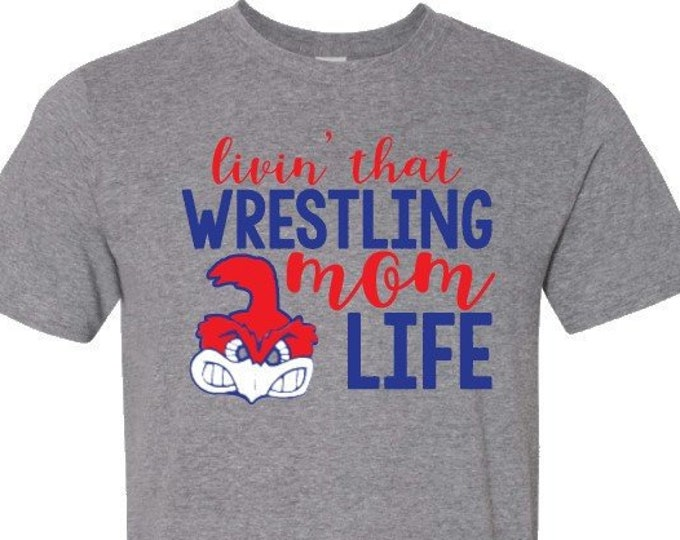 Livin that wrestling mom life-Tee