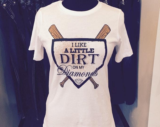 I Like a Little Dirt on My Diamonds - Baseball - Softball - Short Sleeve T-Shirt