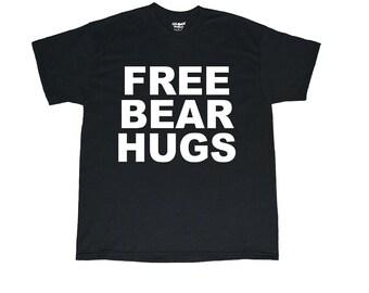 FREE BEAR HUGS T Shirt