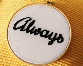 Always- Harry Potter Severus Snape Quote Fan Gift Home Decor Embroidery Hoop