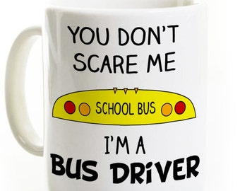 Bus Driver Gift - Coffee Mug for a School Bus Driver - Funny Coffee Cup - Appreciation - Personalized Travel Mug