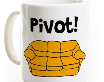 Funny Friends Show Mug - PIVOT! - Ross Rachel - Friends Coffee Mug Tea Cup - Customized Personalized Gift for Him or Her