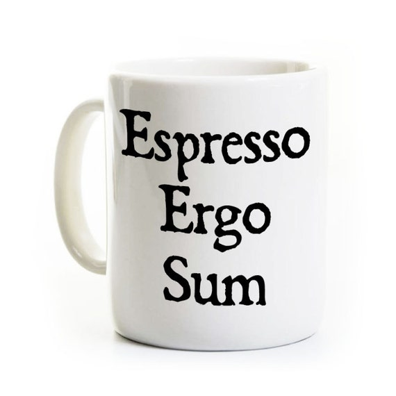 Latin Teacher Coffee Mug Philosophy Espresso Ergo Sum Etsy