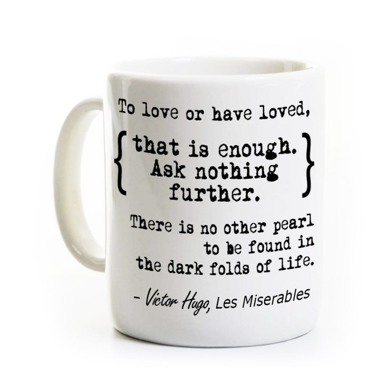 Les Miserables Quote Coffee Mug Les Mis Gift For Broadway Fan To Love Or Have Loved