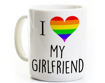 Lesbian Girlfriend Gift Coffee Mug - I Love My Girlfriend - Gay Pride - Valentines Gift