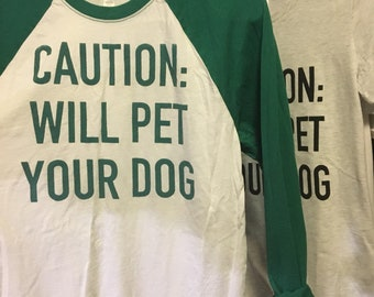 Caution: Will Pet Your Dog Long Sleeve Adult Medium Baseball Shirt