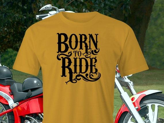 Born to Ride T-shirt Bikers T-Shirt Motorcyclists T-Shirt 1d25513b4