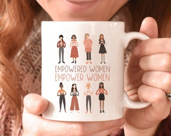Empowered Women Empower Women mug, Feminist mugs, Mugs for Women, Gifts for Her, Feminism, Motivational, Inspirational, Best Friend Gift