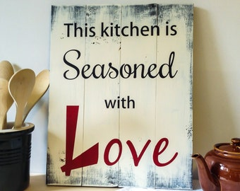 This Kitchen Is Seasoned with Love- Seasoned with Love Sign - Kitchen Sign