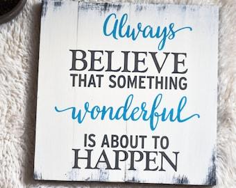 Inspirational, Inspirational Wall Art, Wood Wall Art, Wood Sign, Wall Art, Housewarming Gift, Rustic Home Decor, Always Believe
