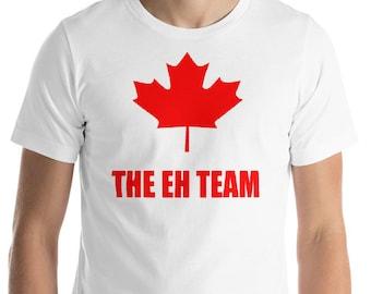 a81c5b1e89e121 The Eh Team - Canada - Unisex T-Shirt