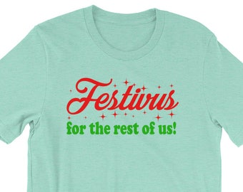 Festivus For The Rest Of Us! Unisex T-Shirt - Seinfeld Quote
