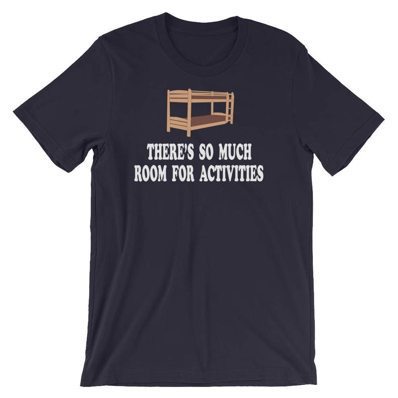 Theres So Much Room For Activities Unisex T Shirt Etsy