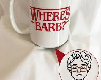 Where's Barb? Stranger Things Inspired mug