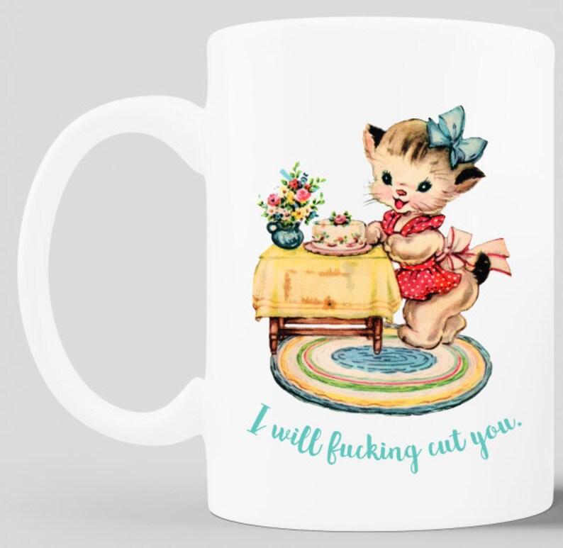 I will fcking cut you  Vintage kitty mug image 0