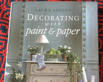 Laura Ashley Decorating with Paint and Paper
