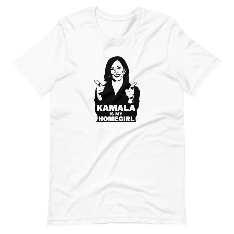 Kamala Is My Homegirl / Kamala Harris / Kamala Tshirt / image 0