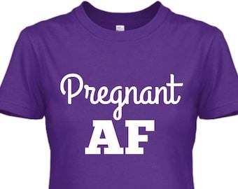 Pregnant AF Shirt, Pregnancy Shirt Funny, Pregnancy Announcement to Friends, Pregnant Tshirt Funny Pregnancy T Shirts, Pregnancy Annoucement