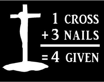 7f95fbe68 Vinyl Decal 1 Cross 3 Nails 4 Given christian Jesus truck country bumper  sticker car truck laptop