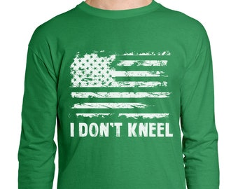 76f57d7a0 I Don t Kneel Distressed White American Flag Protest Football USA Merica  Singing National Anthem Men s Longsleeve Shirt SF-0424
