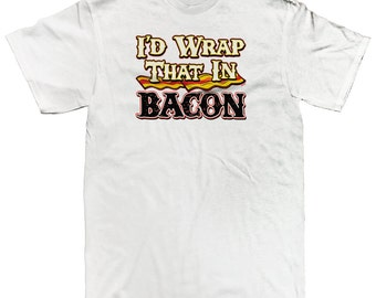 e3b89c822 I'd Wrap That In Bacon Funny Sayings Pork Lover Hog Pig Strip Breakfast  Food Men's T-shirt SF_0164