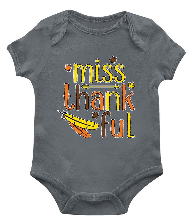 Miss Thankful Thanksgiving Dinner Feast Turkey Feather Thankful Cute Adorable Baby Present Infant Bodysuit KID-0064