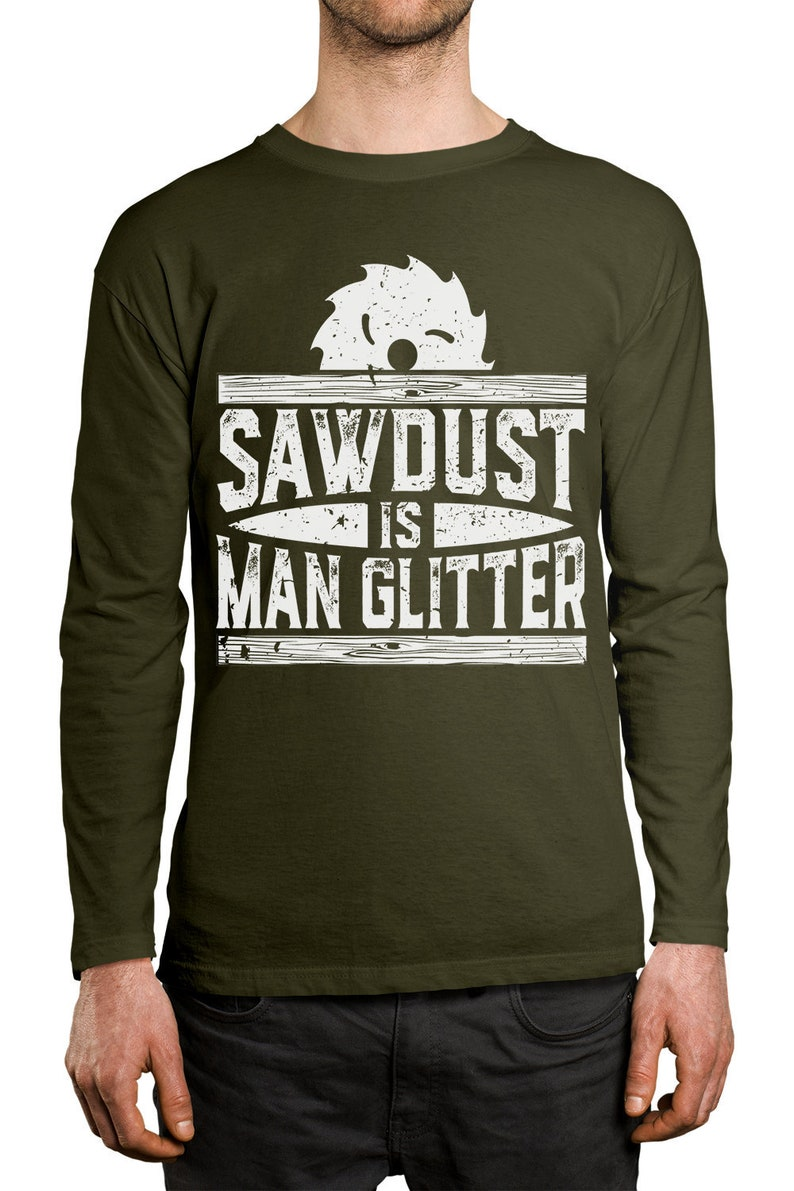 d38166a67 Sawdust Is Man Glitter Tools Hardworking Builder Constructor