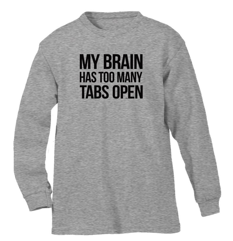 9ae95537 My Brain Has Too Many Tabs Open Funny Humorous Internet Meme | Etsy