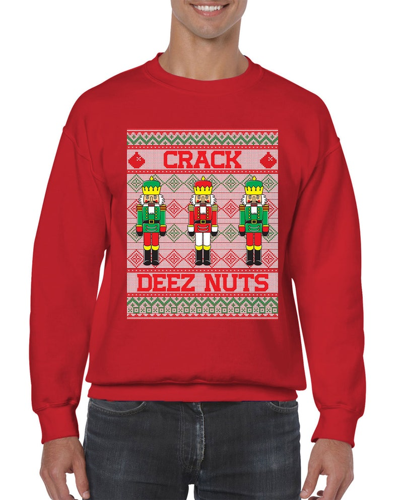 8a41915c41f Crack Deez Nuts Nutcracker Ugly Christmas Sweater Holiday Gift Idea Present  Men's Crew Neck Sweater OSF-0038