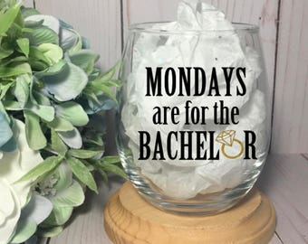 The bachelor wine glass, Stemless wine glass with funny saying, Mondays are for the bachelor wine glass, Funny bachelor themed wine glass