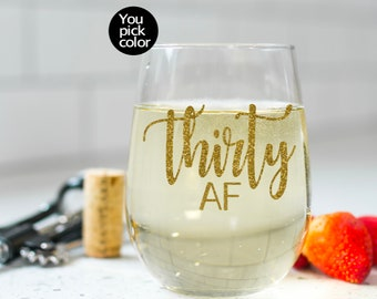 Thirty AF Wine Glass 30 30th Birthday Dirty For Her Talk To Me30th Gift